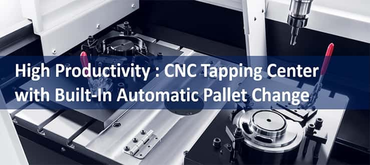CNC Tapping Machine HiT-360D with Built-In Automatic Pallet Changer