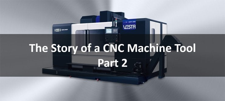 The Story of a CNC Machine Tool Part 2